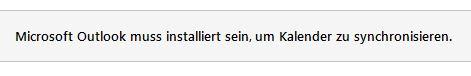 Outlook muss installiert sein um Kalender zu synchronisieren