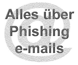 Alles über Phishing e-mails